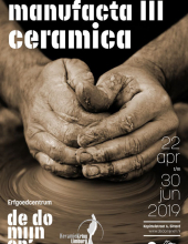 Manufacta III ceramica 22 apr t/m 30 jun 2019